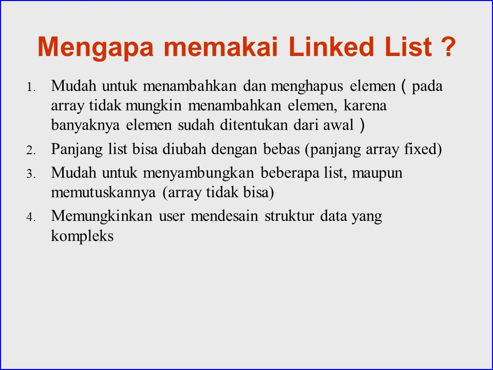 Mengapa memakai Linked List