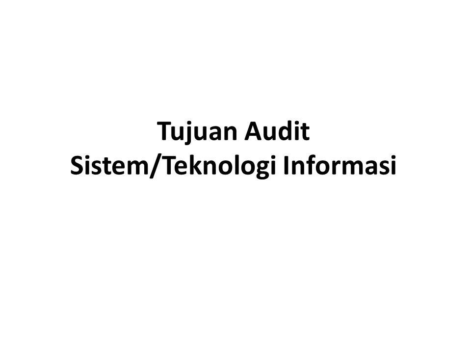 Tujuan Audit Sistem/Teknologi Informasi