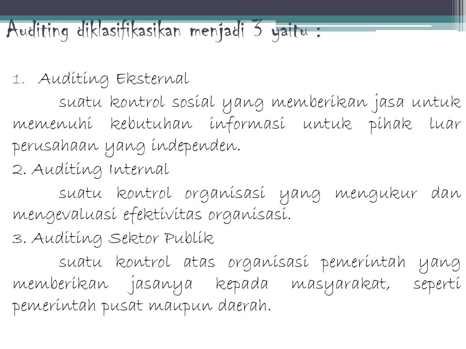 Auditing diklasifikasikan menjadi 3 yaitu :