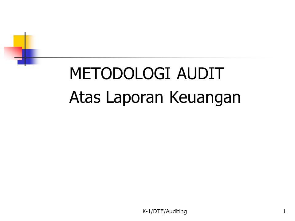 METODOLOGI AUDIT Atas Laporan Keuangan K-1/DTE/Auditing
