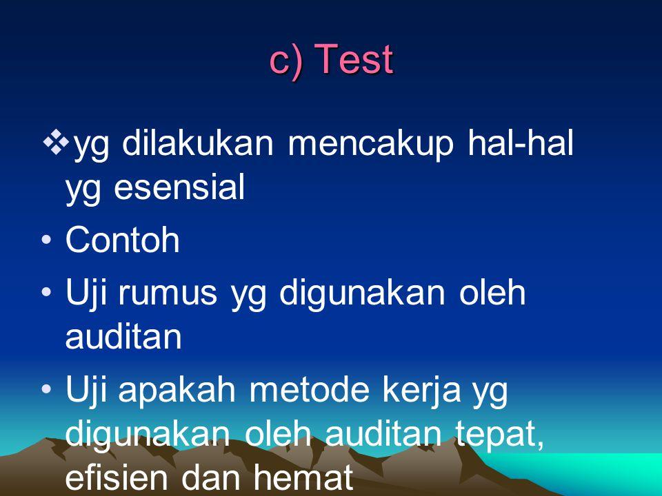c) Test yg dilakukan mencakup hal-hal yg esensial Contoh