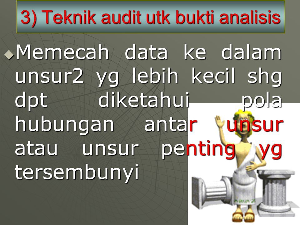 3) Teknik audit utk bukti analisis