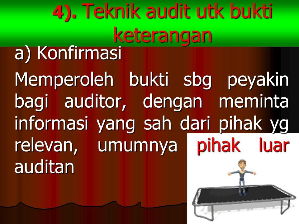 4). Teknik audit utk bukti keterangan