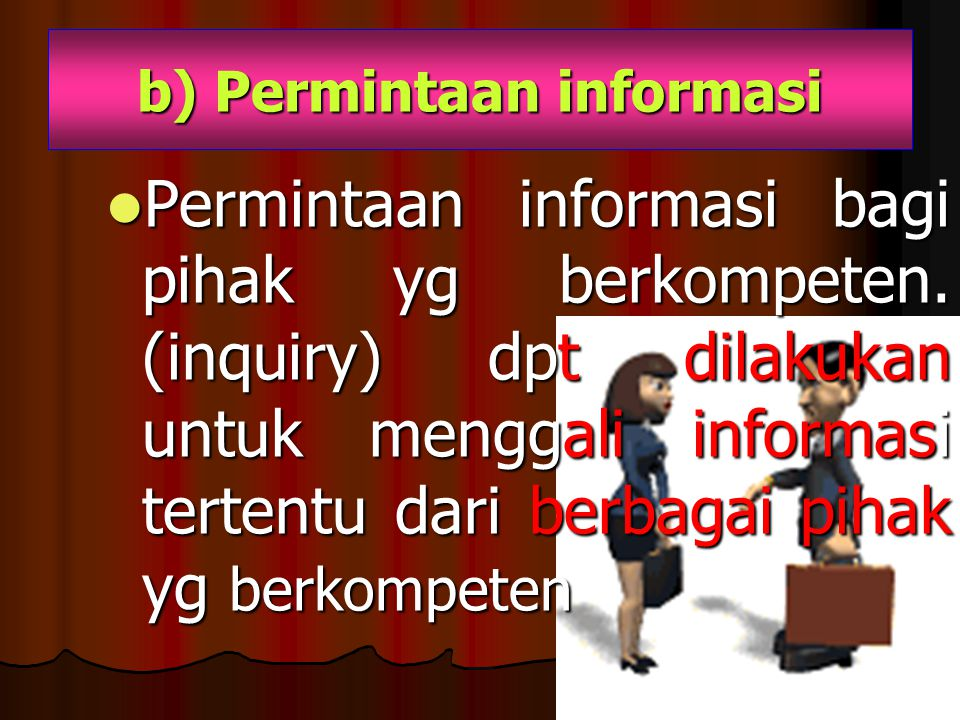 b) Permintaan informasi