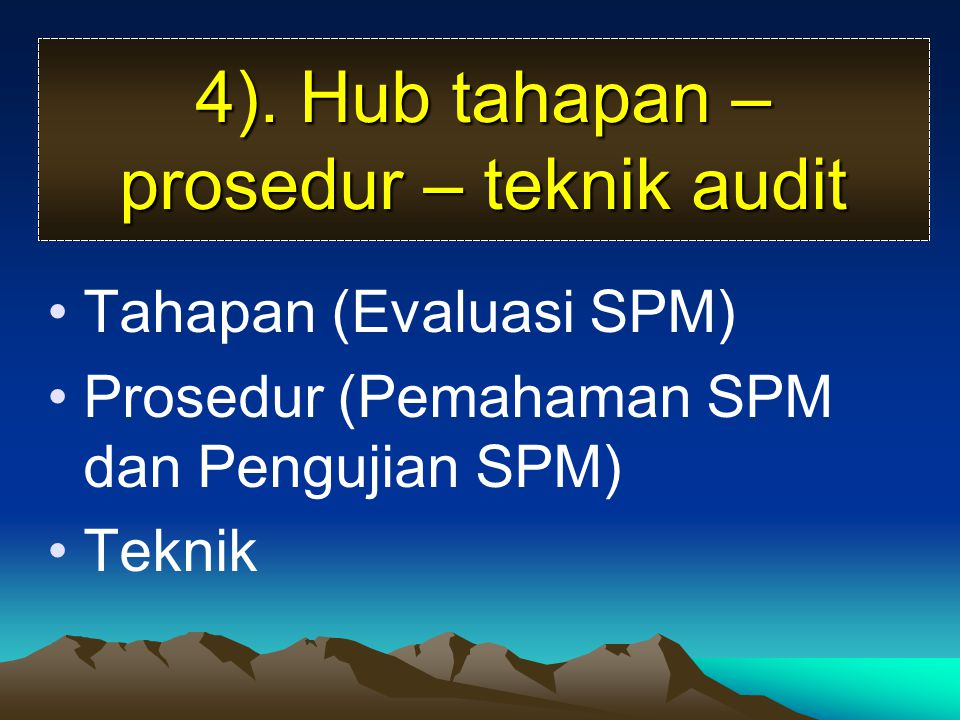 4). Hub tahapan – prosedur – teknik audit