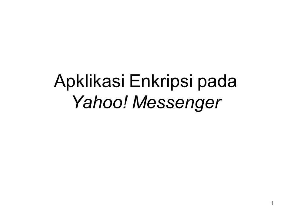 Apklikasi Enkripsi pada Yahoo! Messenger