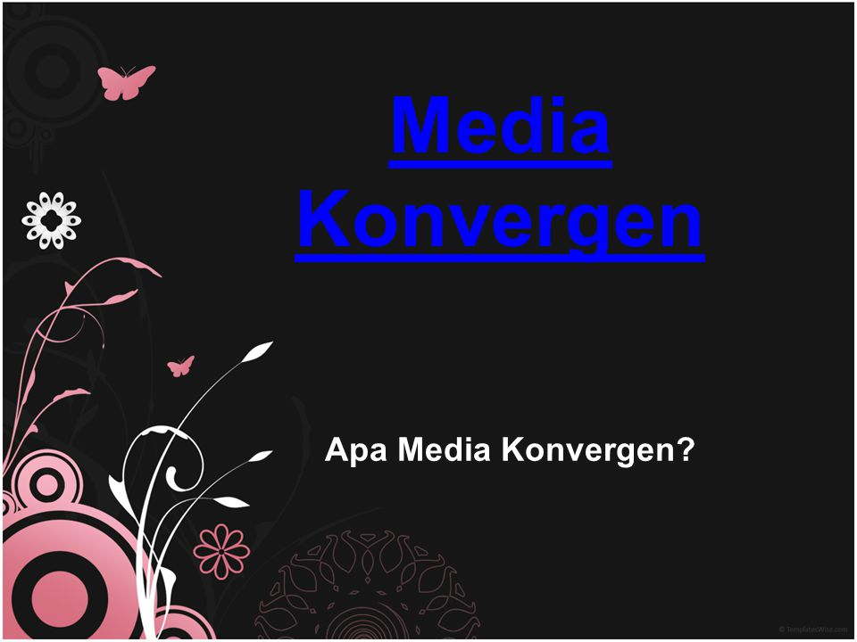Media Konvergen Apa Media Konvergen