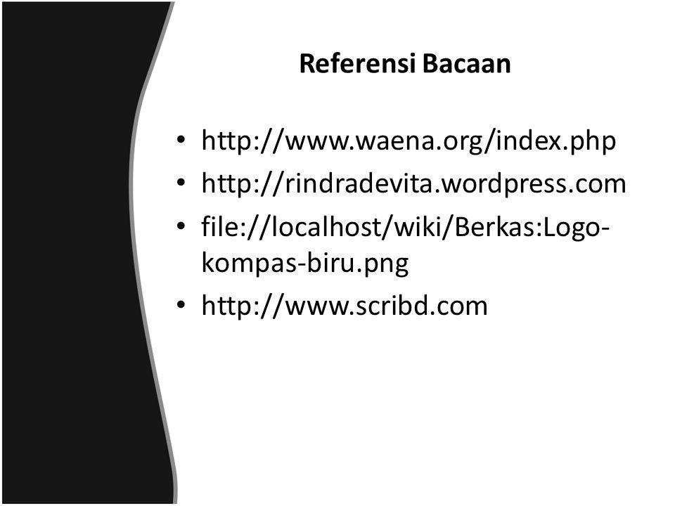 Referensi Bacaan http://www.waena.org/index.php. http://rindradevita.wordpress.com. file://localhost/wiki/Berkas:Logo-kompas-biru.png.