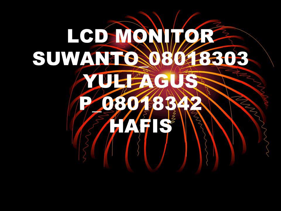 LCD MONITOR SUWANTO_08018303 YULI AGUS P_08018342 HAFIS