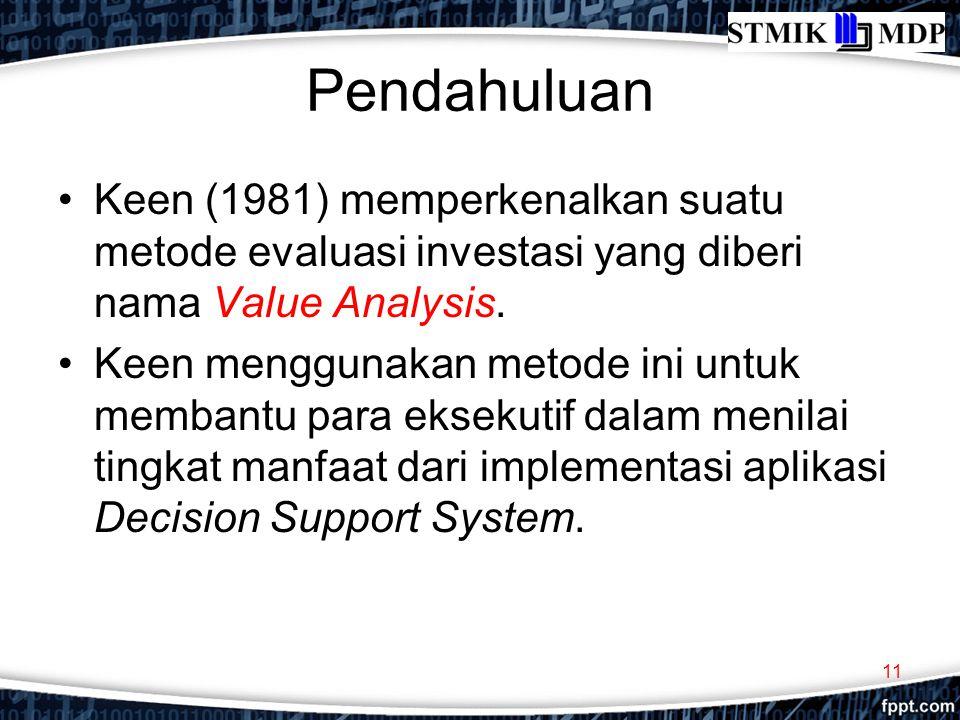 Pendahuluan Keen (1981) memperkenalkan suatu metode evaluasi investasi yang diberi nama Value Analysis.
