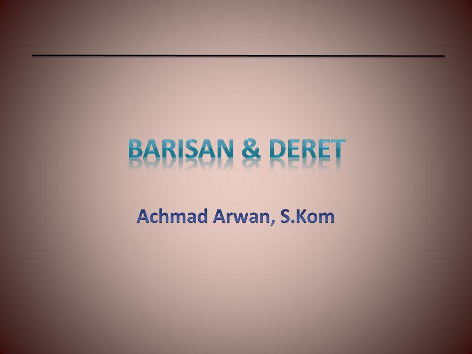 BARISAN & DERET Achmad Arwan, S.Kom