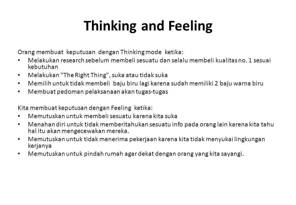 Thinking and Feeling Orang membuat keputusan dengan Thinking mode ketika: