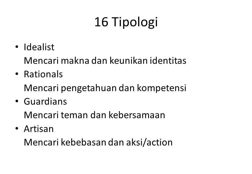 16 Tipologi Idealist Mencari makna dan keunikan identitas Rationals