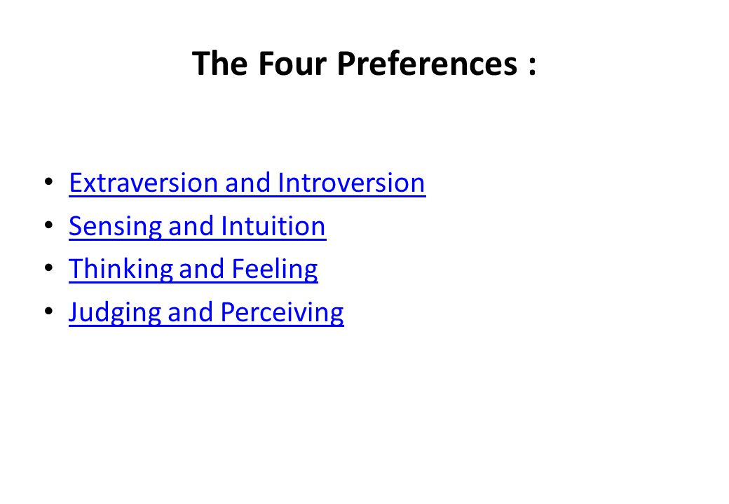 The Four Preferences : Extraversion and Introversion