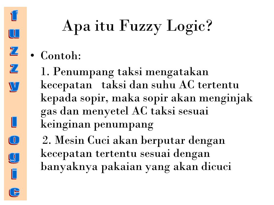 Apa itu Fuzzy Logic fuzzy logic Contoh: