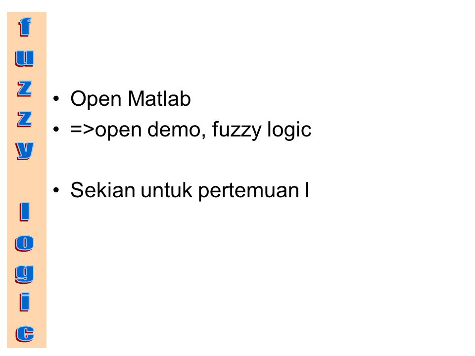 fuzzy logic Open Matlab =>open demo, fuzzy logic