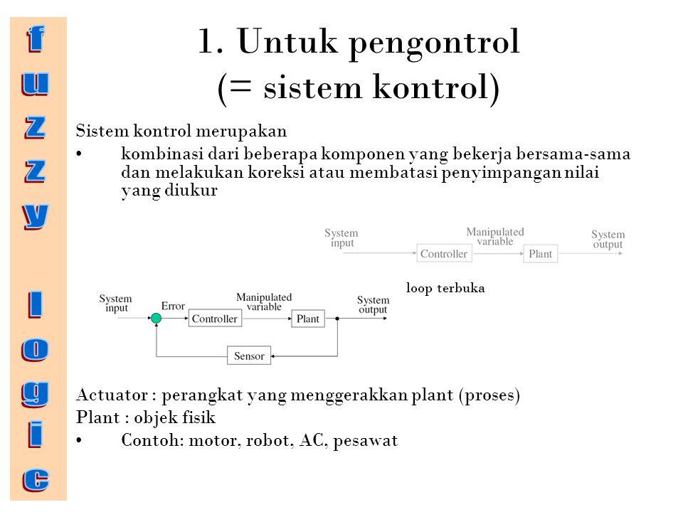 1. Untuk pengontrol (= sistem kontrol)