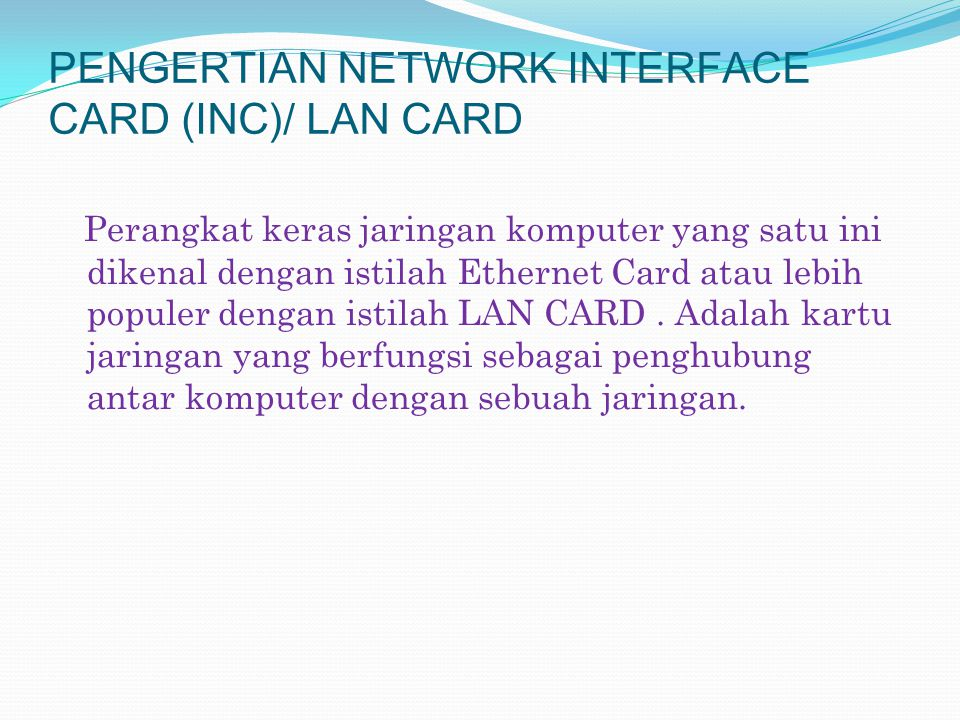 PENGERTIAN NETWORK INTERFACE CARD (INC)/ LAN CARD