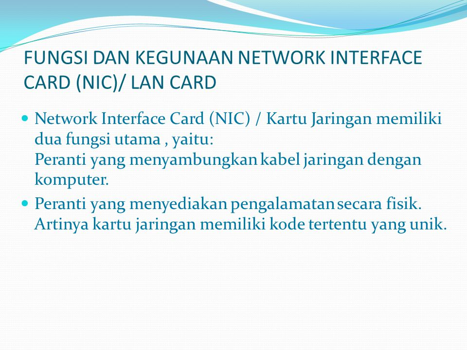 FUNGSI DAN KEGUNAAN NETWORK INTERFACE CARD (NIC)/ LAN CARD