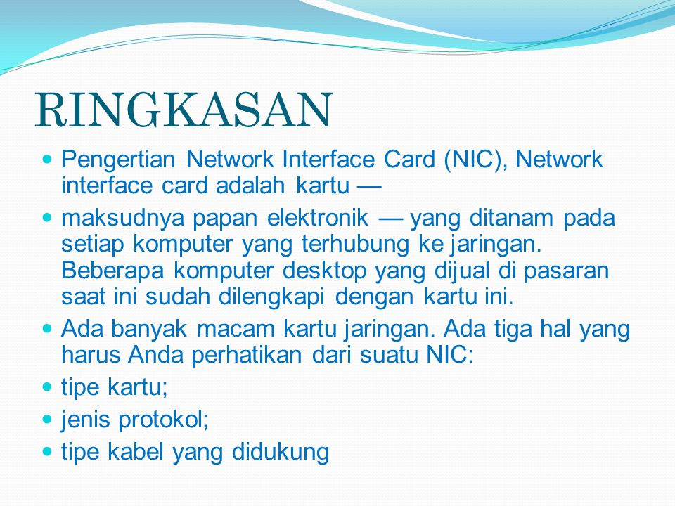 RINGKASAN Pengertian Network Interface Card (NIC), Network interface card adalah kartu —