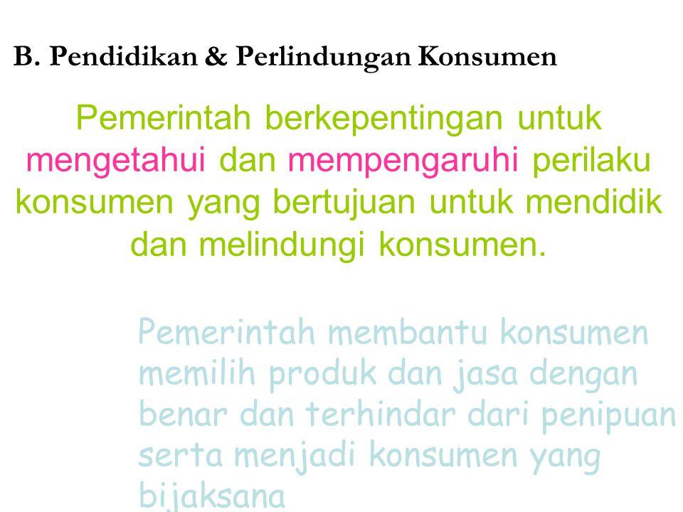 B. Pendidikan & Perlindungan Konsumen