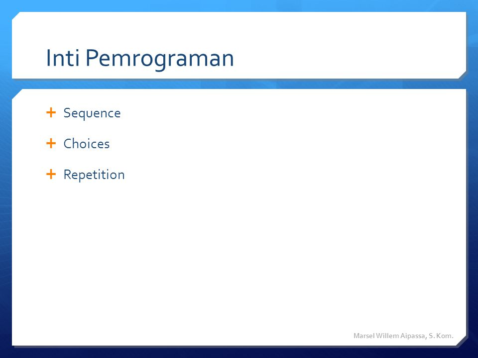 Inti Pemrograman Sequence Choices Repetition
