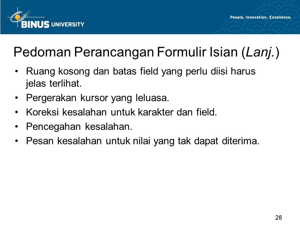 Pedoman Perancangan Formulir Isian (Lanj.)