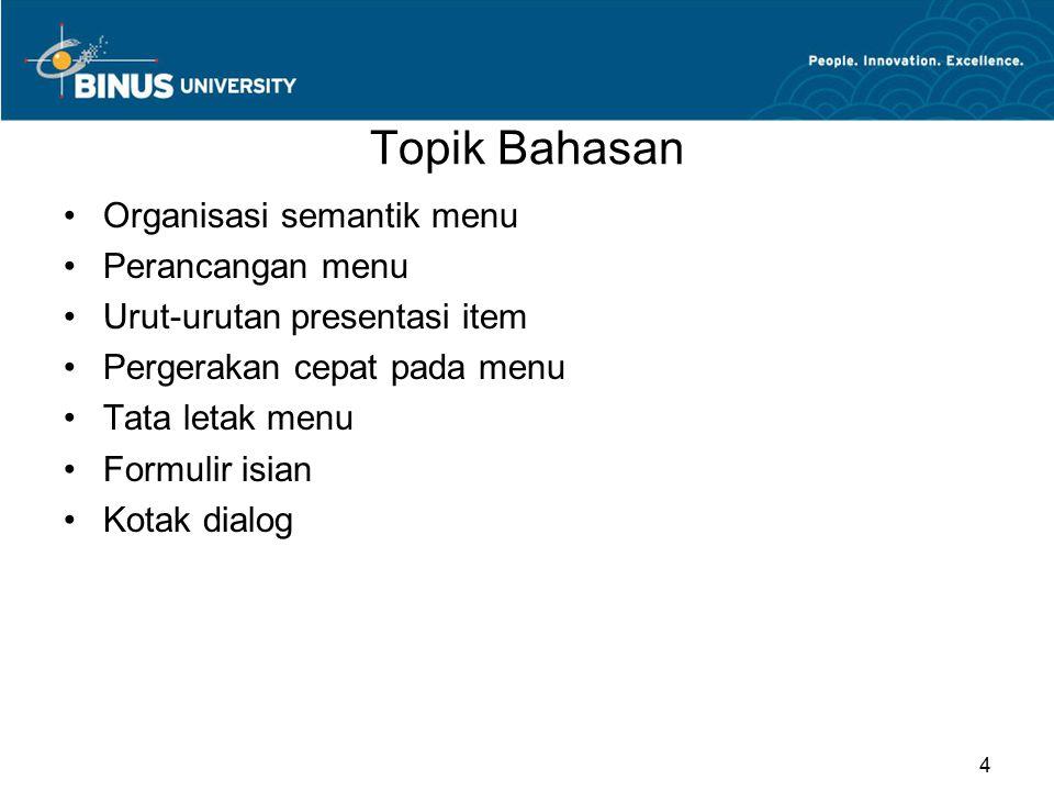 Topik Bahasan Organisasi semantik menu Perancangan menu