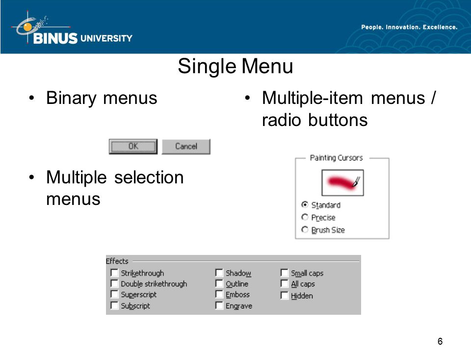 Single Menu Binary menus Multiple selection menus