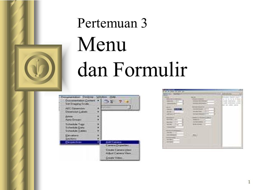 Pertemuan 3 Menu dan Formulir