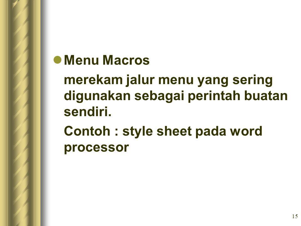 Menu Macros merekam jalur menu yang sering digunakan sebagai perintah buatan sendiri.