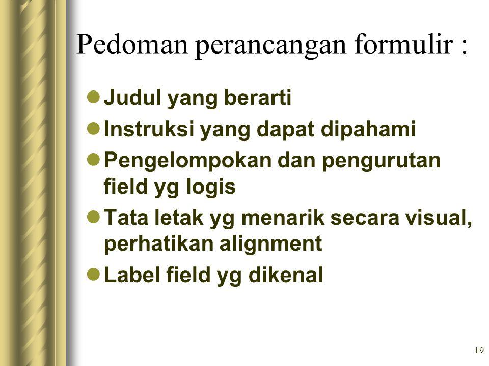 Pedoman perancangan formulir :