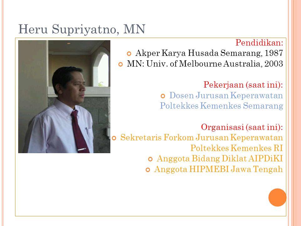 Heru Supriyatno, MN Pendidikan: Akper Karya Husada Semarang, 1987