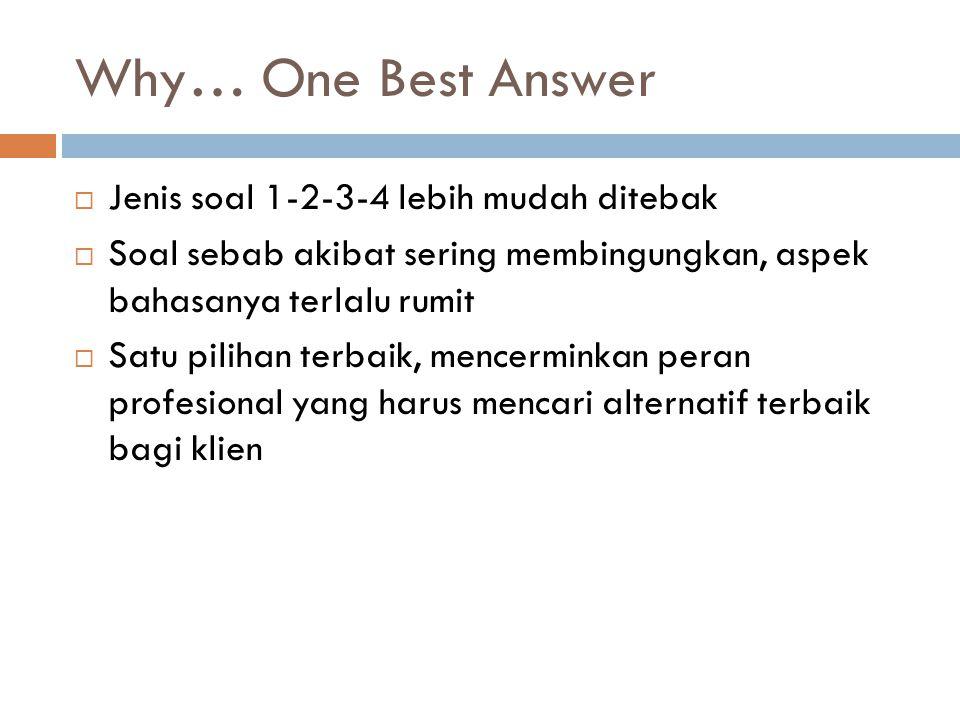 Why… One Best Answer Jenis soal 1-2-3-4 lebih mudah ditebak