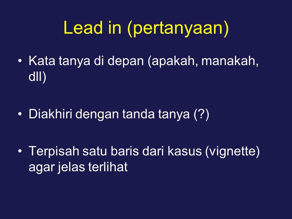 Lead in (pertanyaan) Kata tanya di depan (apakah, manakah, dll)