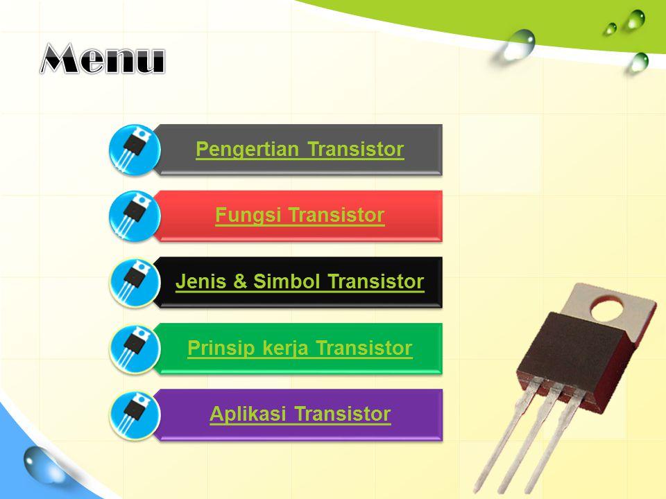 Menu Pengertian Transistor Fungsi Transistor Jenis & Simbol Transistor
