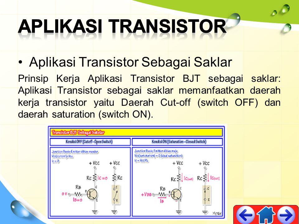 Aplikasi Transistor Aplikasi Transistor Sebagai Saklar