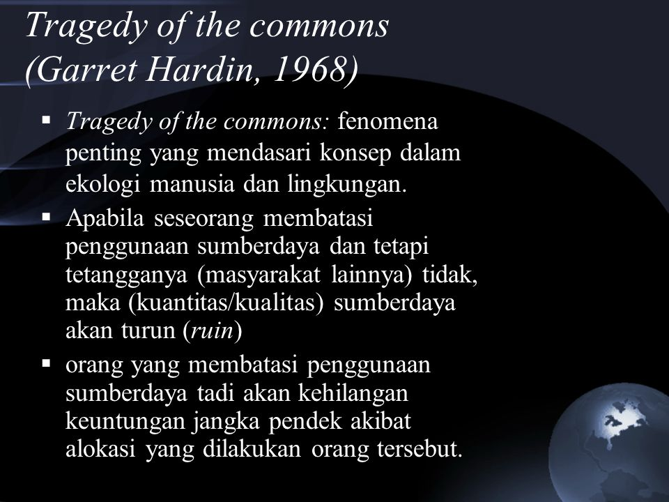 Tragedy of the commons (Garret Hardin, 1968)