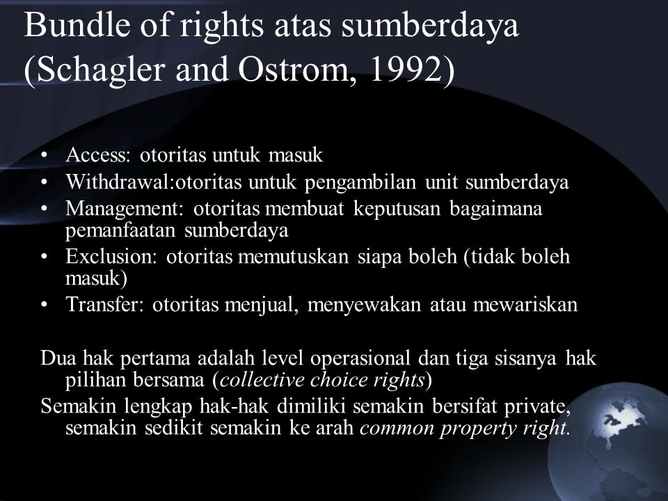 Bundle of rights atas sumberdaya (Schagler and Ostrom, 1992)
