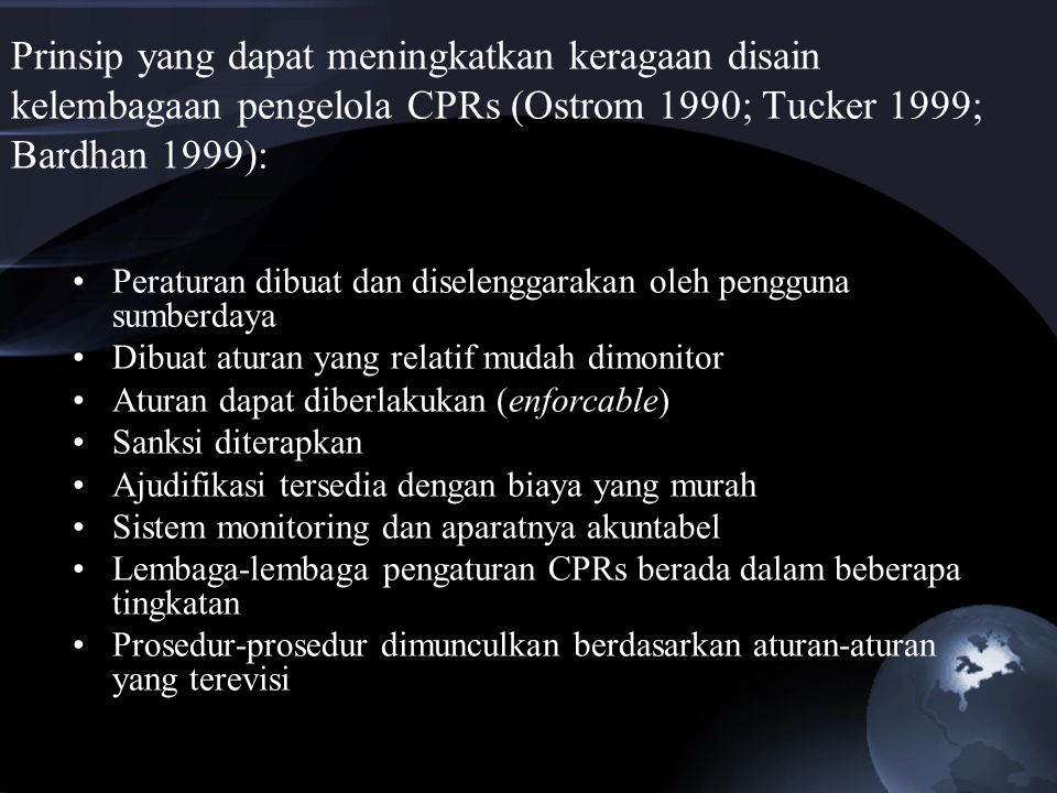 Prinsip yang dapat meningkatkan keragaan disain kelembagaan pengelola CPRs (Ostrom 1990; Tucker 1999; Bardhan 1999):