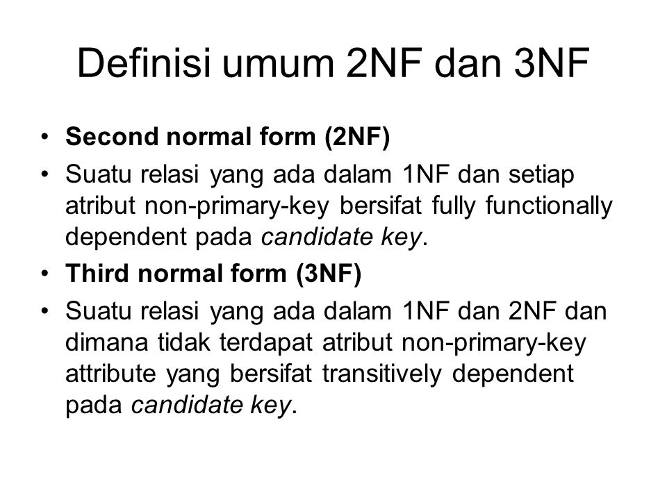 Definisi umum 2NF dan 3NF Second normal form (2NF)