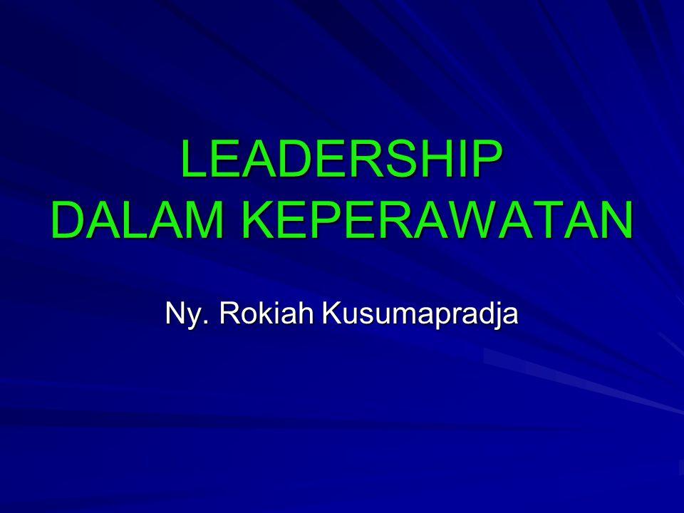 LEADERSHIP DALAM KEPERAWATAN