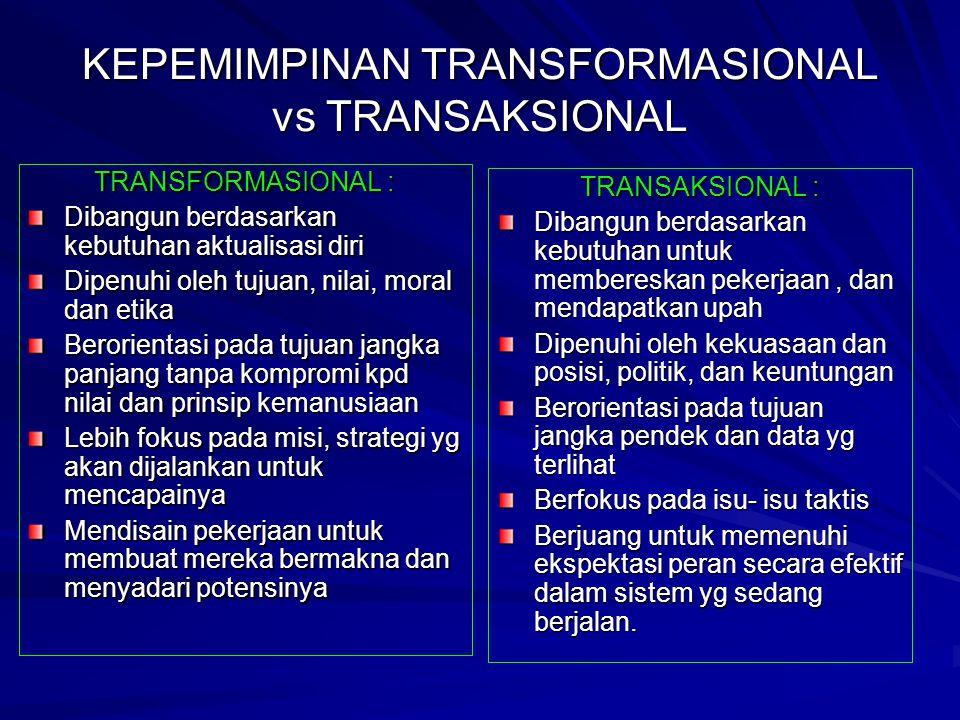 KEPEMIMPINAN TRANSFORMASIONAL vs TRANSAKSIONAL