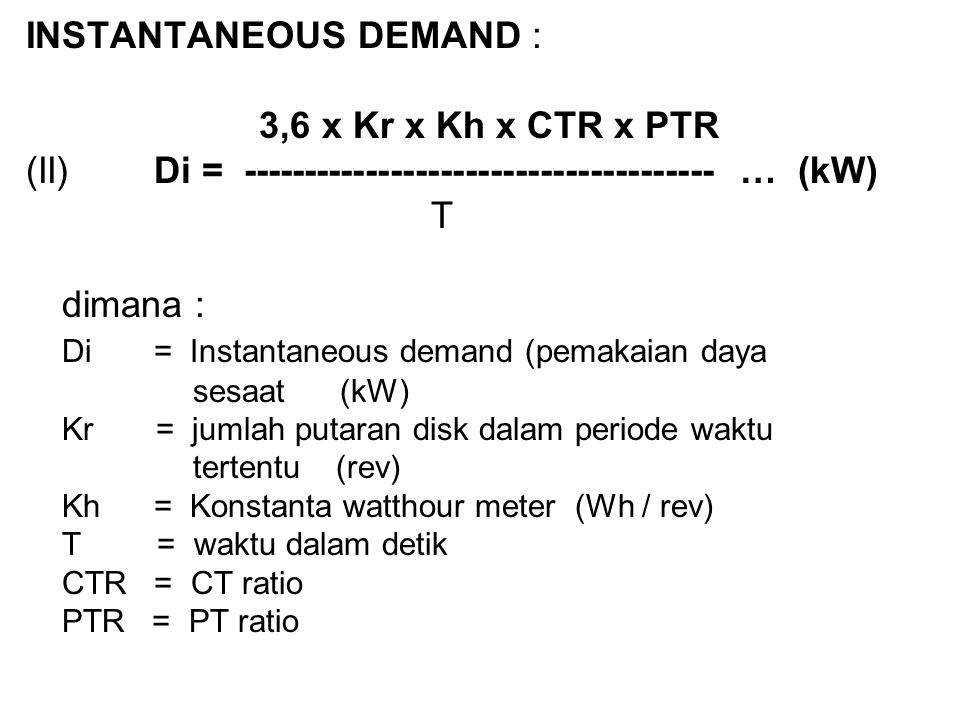 INSTANTANEOUS DEMAND : 3,6 x Kr x Kh x CTR x PTR