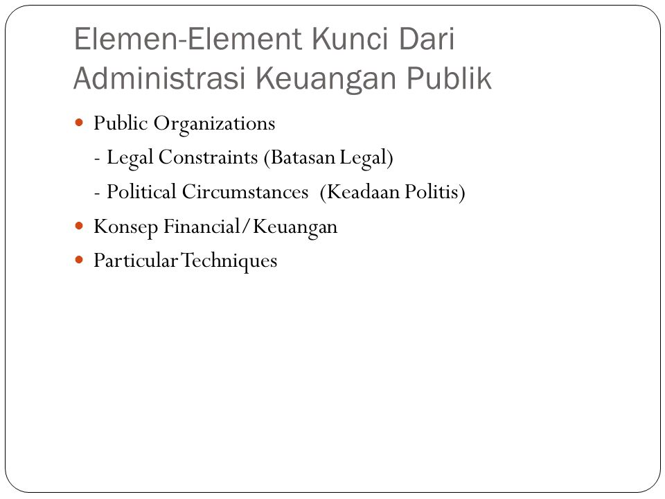 Elemen-Element Kunci Dari Administrasi Keuangan Publik