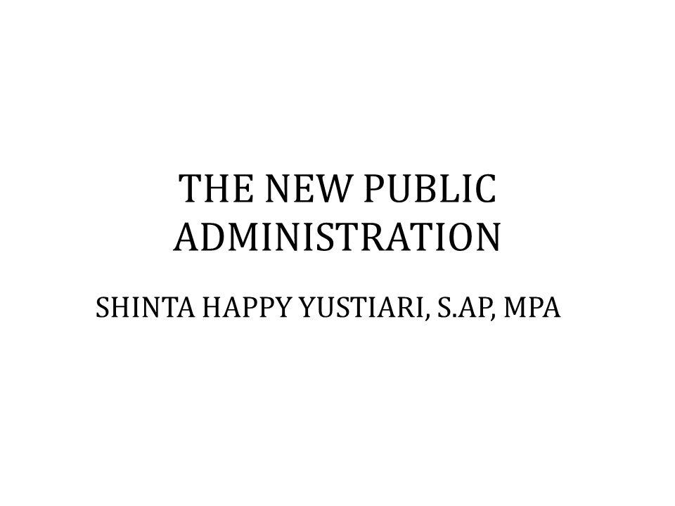 THE NEW PUBLIC ADMINISTRATION