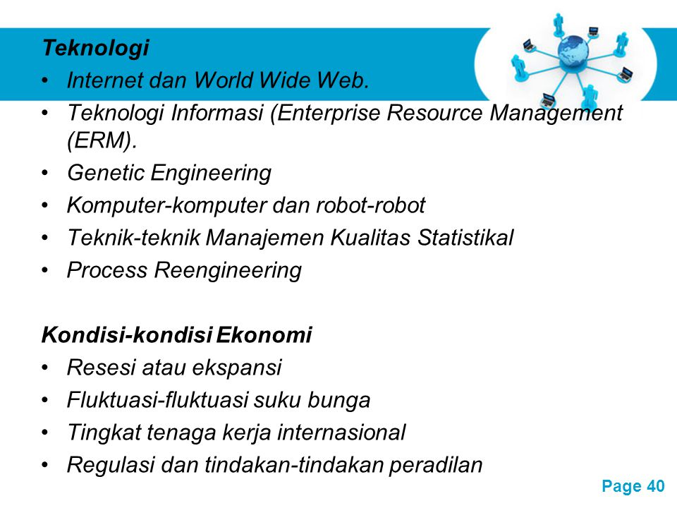 Teknologi Internet dan World Wide Web. Teknologi Informasi (Enterprise Resource Management (ERM). Genetic Engineering.