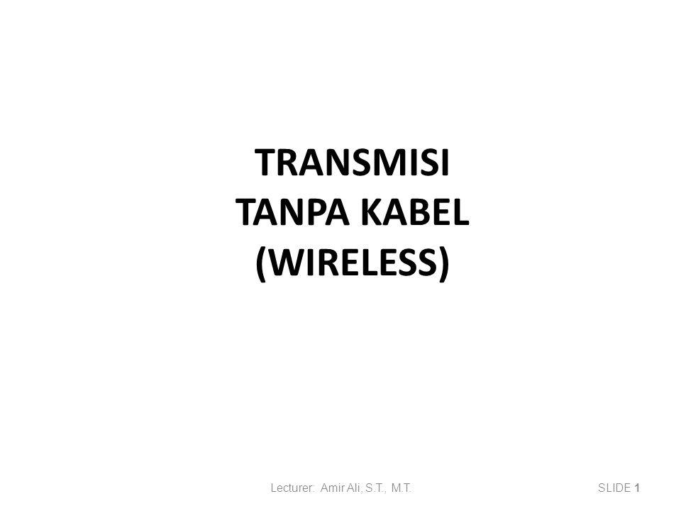 TRANSMISI TANPA KABEL (WIRELESS)