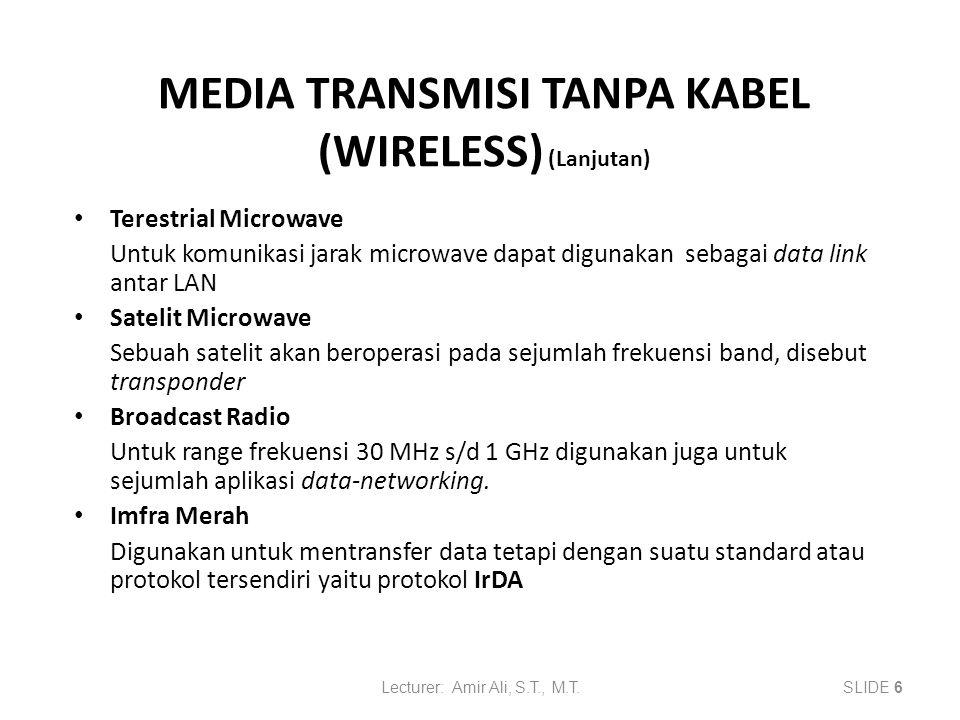 MEDIA TRANSMISI TANPA KABEL (WIRELESS) (Lanjutan)