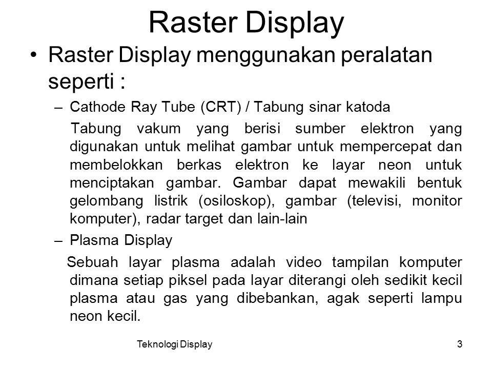 Raster Display Raster Display menggunakan peralatan seperti :